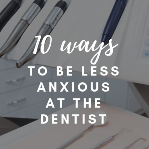 How To Be Less Anxious At the Dentist