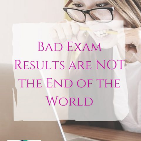 Bad Exam Results Are NOT the End of the World