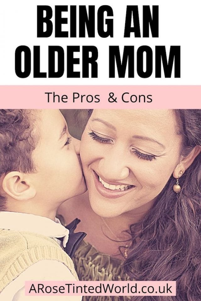 The Pros and Cons Of Being An Older Mother. The decision to have a child later in life is often not our own, but becoming a mom in your 40s comes with a few plusses and minuses. As a society, we are having children later in life for lots of different reasons, including having careers and travelling. I am an older mum who had her first child at 44. And so I do realise that there are big advantages and disadvantages to being a new mum for the first time in your 40s. See what they are here!