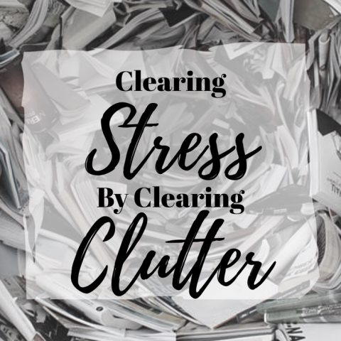 Clearing Stress by Clearing Clutter