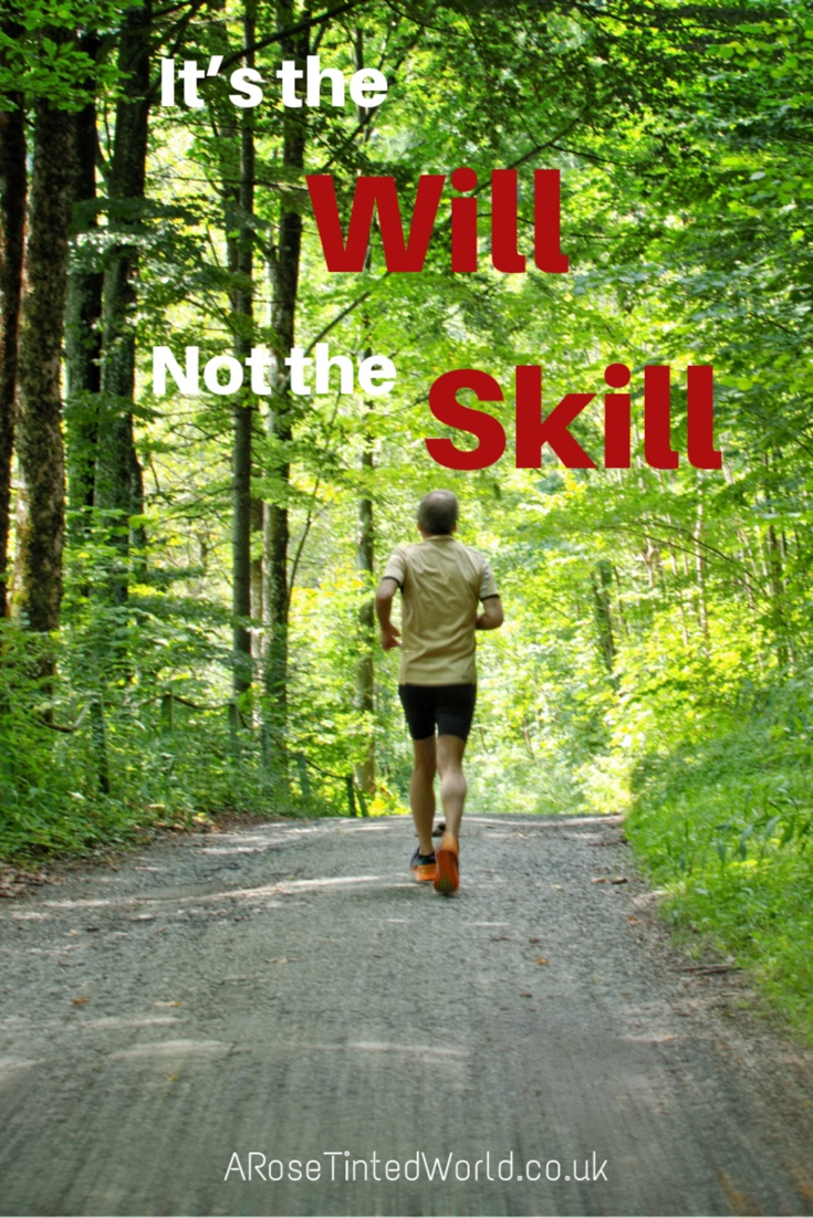 60 Positive Motivational Quotes - It's the will, not the skill