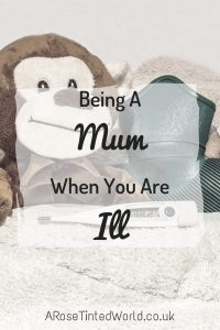 being a mum when you are ill
