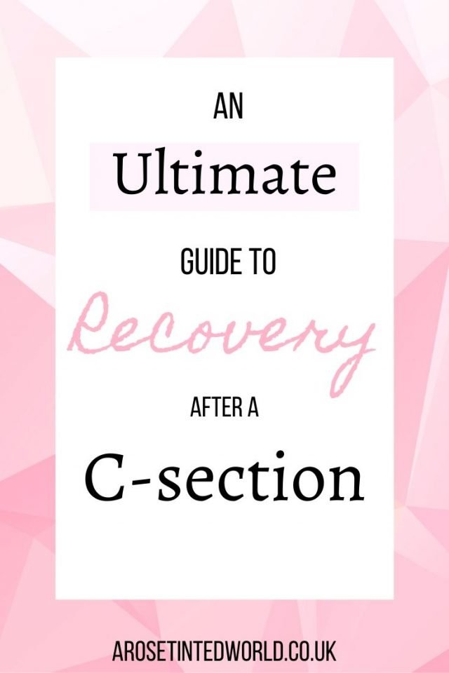 Post C-section Tips - An ultimate guide to recovery after a caesarean - what can you do to helming when you are recovering? Find out here. #caesarean #cesarean #csection #postpartum #postpartumtips #postpartumcare #postpregnancy #postbirth