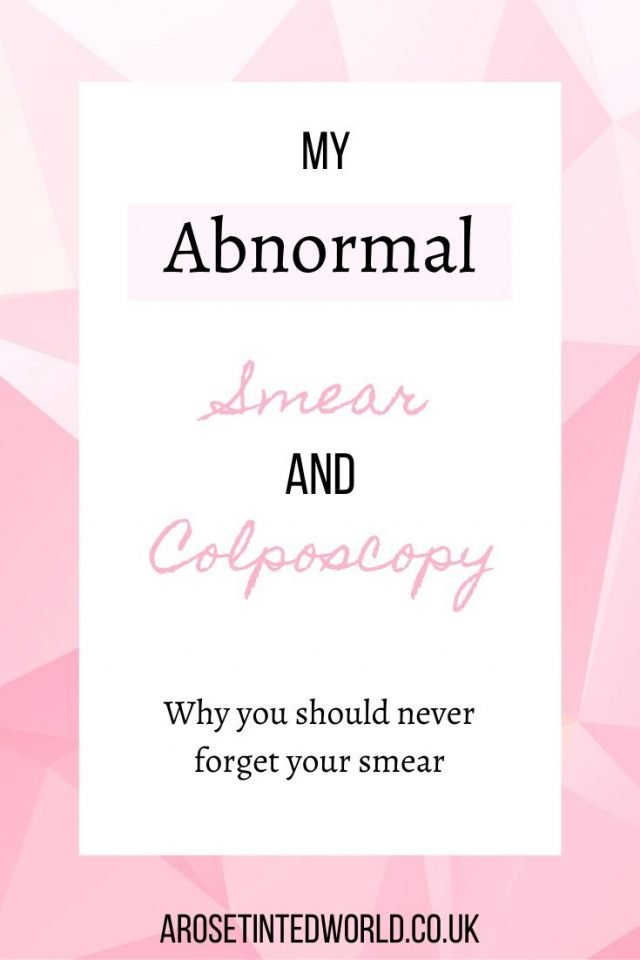 My Abnormal Smear and Colposcopy - what happens if your smear test comes back as 'abnormal' - see what my experience was. #smear #abnormalsmear #colposcopy #health #healthcare #healthtips #womenshealth #womenshealthtips