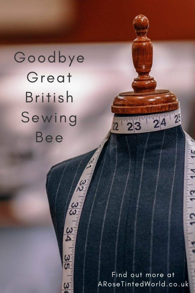 Goodbye Great British Sewing Bee