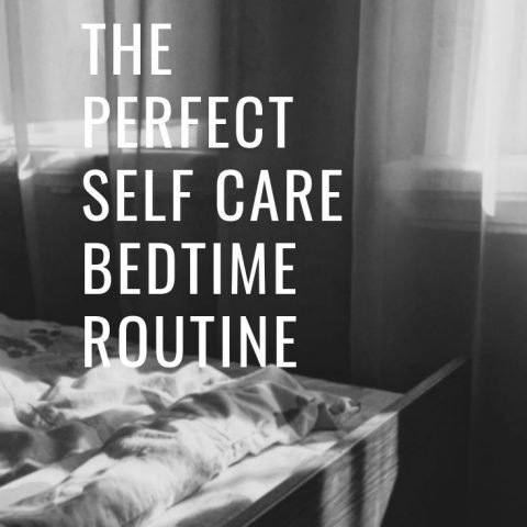 The Perfect Self Care Bedtime Routine