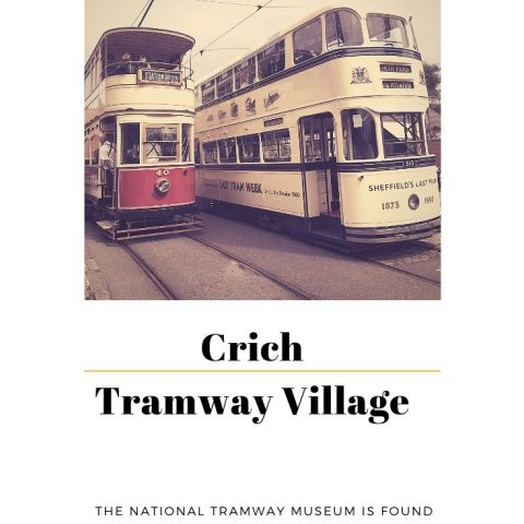 Crich Tramway Village  – Derbyshire Days Out