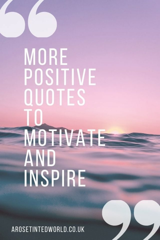 More Positive Quotes To Motivate And Inspire - motivational quotes to live by - quotes for everyday inspiration. These daily quotes will inspire you to a more positive thinking life. Inspirational positivity in picture form. Quotes for every day and occasion. #quotes #motivationalquotes #motivation #quotestoliveby #quoteoftheday #quotesdaily #quotesinspirational #quotesinspirationalpositive #quotesmotivation #positivequotes #positivethinking #positivethoughtsquotes #positivityquotes