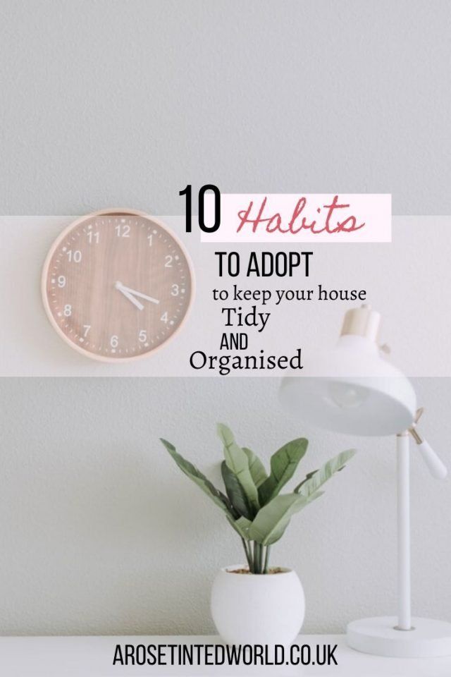 Habits That Keep Your House Tidy and Organised - ever wondered how some people manage to keep their homes clean & spotless? Here are the secrets to their organisation & lack of clutter. Make these habits yours and see a difference in your life. #tidyhome #tidyhousetips #tidyhometips #tidyhabits #tidy #habitsforsuccess #tidyingup #cleaningtips #cleanhouse #cleaningideas #cleaningtipsandtricks #organizedhome #organizationtips #declutter #declutteryourhome #declutteringahouse