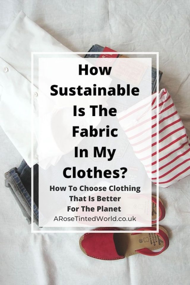How Sustainable Is The Fabric In My Clothes? This is the guide on how to buy clothes that are better for the planet. Each year we throw millions of dollars worth of clothes away and yet buy more. Which fabrics should I buy, which are ones to avoid & which cloth does everyone think is eco friendly but is not! Different fabric types - how green are they? Greenwashing. How to make your wardrobe plastic free and ecologically sound. Living a zero waste life? Then this is the post for you.