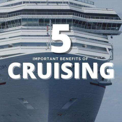 Benefits Of Cruising – Why Should I Take A Cruise?